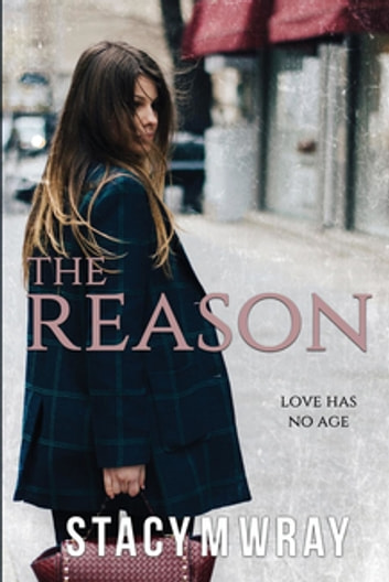 The Reason ebook by Stacy M Wray