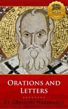The Orations and Letters of Saint Gregory Nazianzus ebook by St. Gregory Nazianzus, Wyatt North