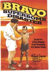 Bravo Superbomb Disaster ebook by Frank Zagone