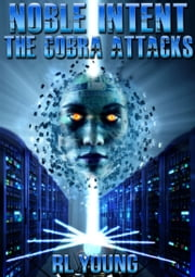 Noble Intent: The Cobra Attacks ebook by Richard Young