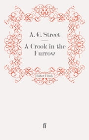A Crook in the Furrow ebook by A. G. Street