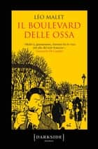 Il boulevard delle ossa ebook by Léo Malet