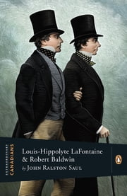 Extraordinary Canadians: Louis Hippolyte Lafontaine and Robert ebook by John Ralston Saul