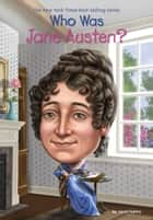 Who Was Jane Austen? ebook by Sarah Fabiny, Jerry Hoare, Who HQ