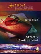 Strictly Confidential ebook by Terri Reed