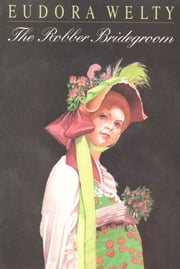 The Robber Bridegroom ebook by Eudora Welty