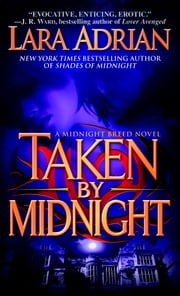 Taken by Midnight - A Midnight Breed Novel ebook by Lara Adrian