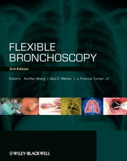 Flexible Bronchoscopy ebook by Ko-Pen Wang,Atul C. Mehta,J. Francis Turner Jr.