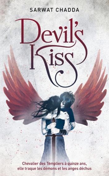 Devil's Kiss - tome 1 eBook by Sarwat CHADDA