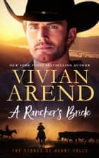 A Rancher's Bride - The Stones of Heart Falls Book 3 ebook by Vivian Arend