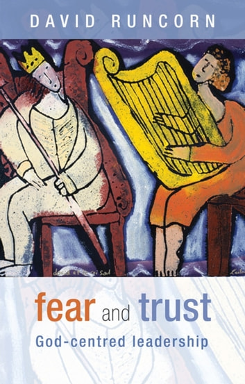 Fear and Trust - God-centred leadership ebook by David Runcorn