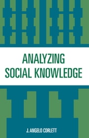 Analyzing Social Knowledge ebook by Angelo J. Corlett
