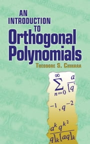 An Introduction to Orthogonal Polynomials ebook by Theodore S Chihara