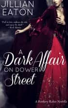 A Dark Affair on Dower Street ebook by Jillian Eaton