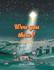 Were you there? ebook by Wendy K. Galloway