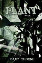 Plant ebook by Isaac Thorne