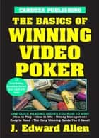 Basics of Winning Video Poker ebook by Edward Allen
