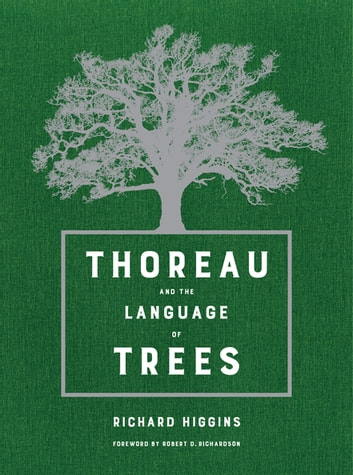 Thoreau and the Language of Trees ebook by Richard Higgins