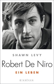 Robert de Niro - Ein Leben ebook by Shawn Levy