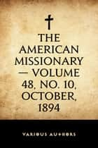 The American Missionary — Volume 48, No. 10, October, 1894 ebook by Various Authors