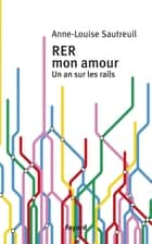RER mon amour ebook by Anne-Louise Sautreuil