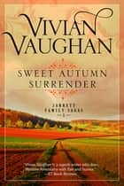 Sweet Autumn Surrender - Jarrett Family Sagas - Book One ebook by Vivian Vaughan