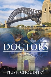 Doctors - The Living ebook by Piush Choudhry