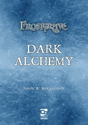 Frostgrave: Dark Alchemy ebook by Joseph A. McCullough