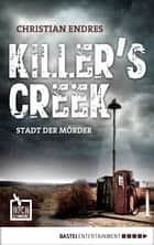 Killer's Creek - Stadt der Mörder eBook by Christian Endres