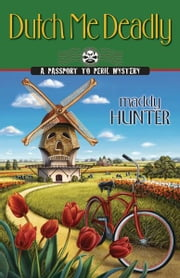 Dutch Me Deadly ebook by Maddy Hunter