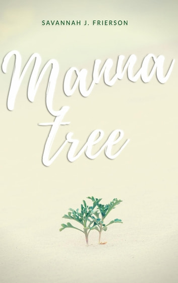 Manna Tree ebook by Savannah J. Frierson