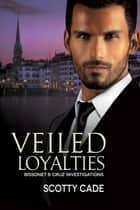 Veiled Loyalties ebook by