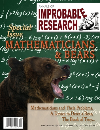 Annals of Improbable Research, Vol. 17, No. 3 - Special Mathematicians & Bears Issue ebook by Marc Abrahams