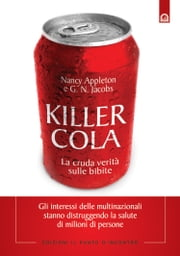 Killer Cola - La cruda verità sulle bibite. Ebook di Jacobs G.N., Nancy Appleton