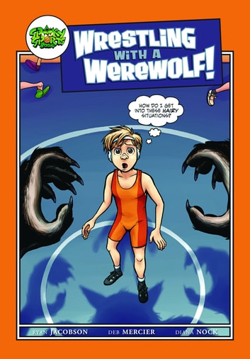 Wrestling with a Werewolf ebook by Ryan Jacobson,Deb Mercier