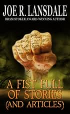 A Fist Full of Stories ebook by Joe R. Lansdale