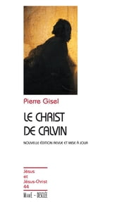 Le Christ de Calvin - JJC 44 ebook by Pierre Gisel