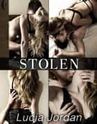 Stolen - Complete Series ebook by Lucia Jordan