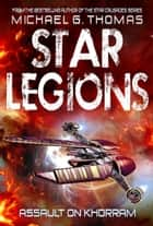 Assault on Khorram (Star Legions: The Ten Thousand Book 2) ebook by