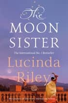 The Moon Sister: The Seven Sisters Book 5 ebook by