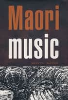 Maori Music ebook by Mervyn McLean