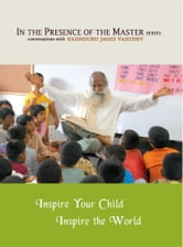 Inspire Your Child Inspire the World - In the Presence of the Master ebook by Sadhguru