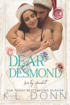Dear Desmond - Love Letters, #4 ebook by KL Donn