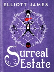 Surreal Estate ebook by Elliott James