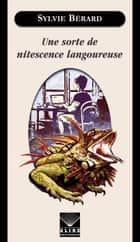 Une sorte de nitescence langoureuse ebook by Sylvie Bérard