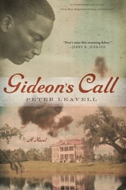 Gideon's Call - A Novel ebook by Peter Leavell