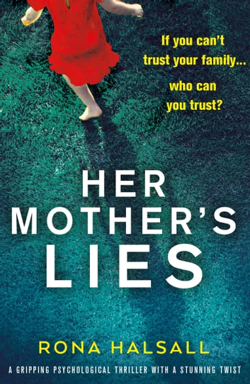Her Mother's Lies - A gripping psychological thriller with a stunning twist ebook by Rona Halsall