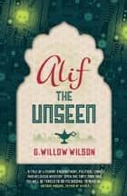 Alif the Unseen ebook by G Willow Wilson
