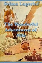 The Wonderful Adventures of Nils ebook by Selma Lagerloef