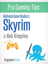 Skyrim - Strategy, Hacks, and Tools for the Pro Gamer ebook by Robert Kingsley
